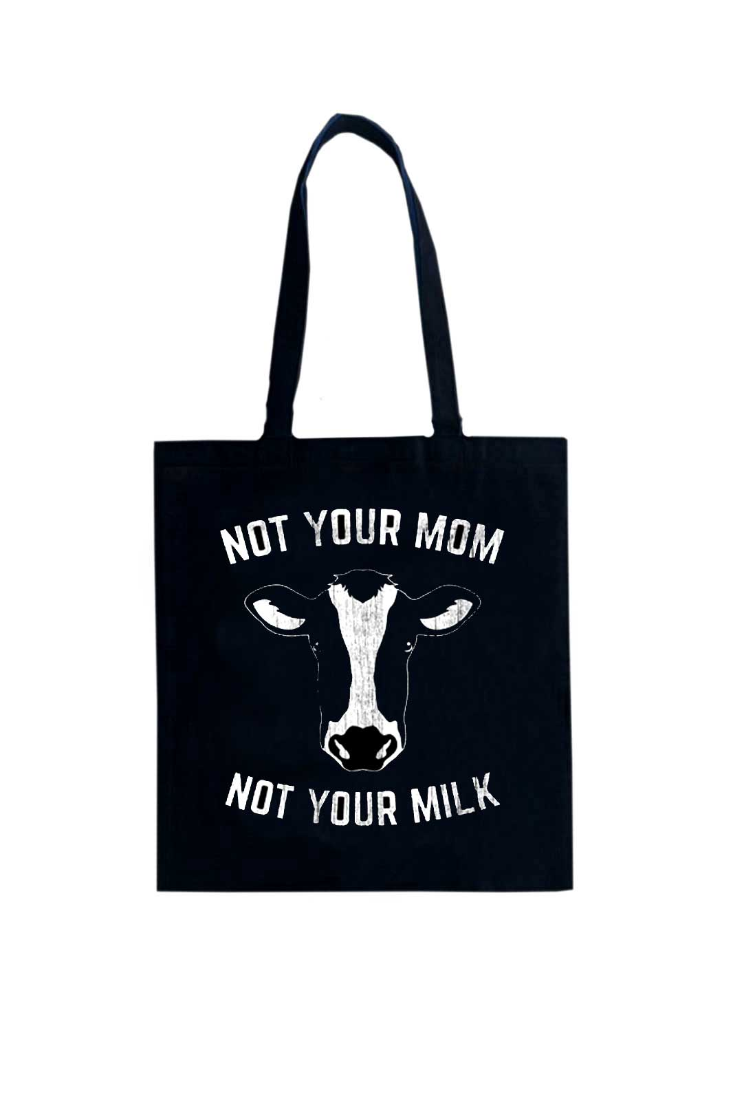 Shock store not your mom not your milk tote bag