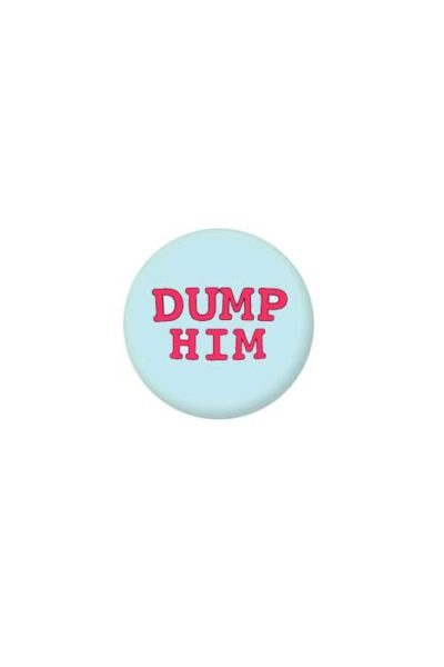 Dump Him badge
