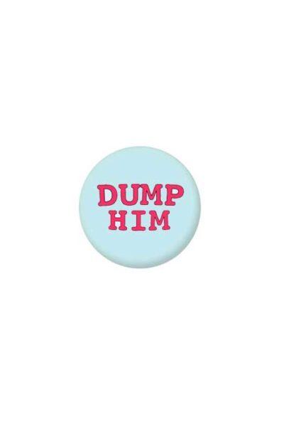 Dump Him badge