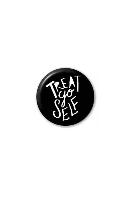 Treat Yo Self Badge