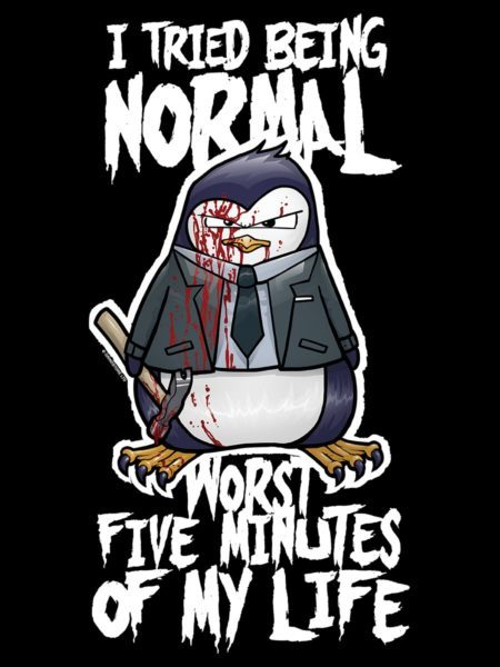 Tee Psycho Penguin I Tried Being Normal Black