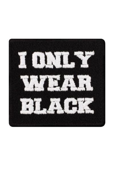 I Only Wear Black Patch